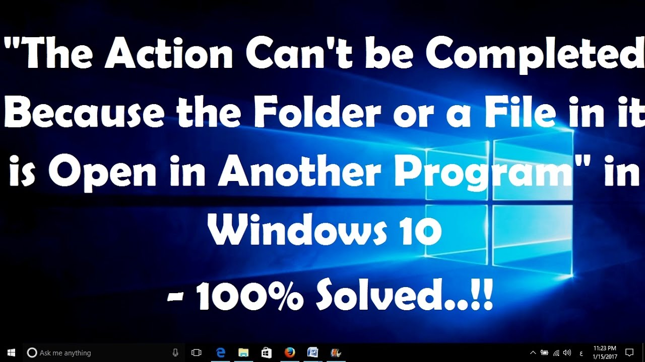 The Action Can\u0027t be Completed Because the Folder or a File in it is