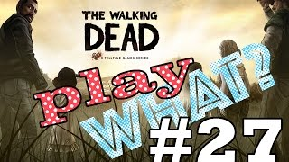 Walking Dead S1: Human Labrador Retriever - Part 27 - Play Whaaat?