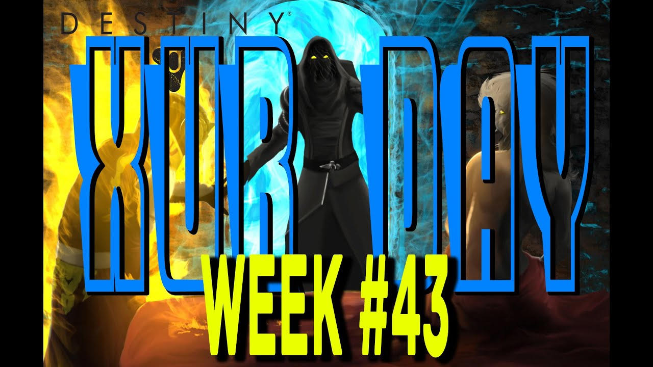 Destiny xur day week 43 loot amp review youtube