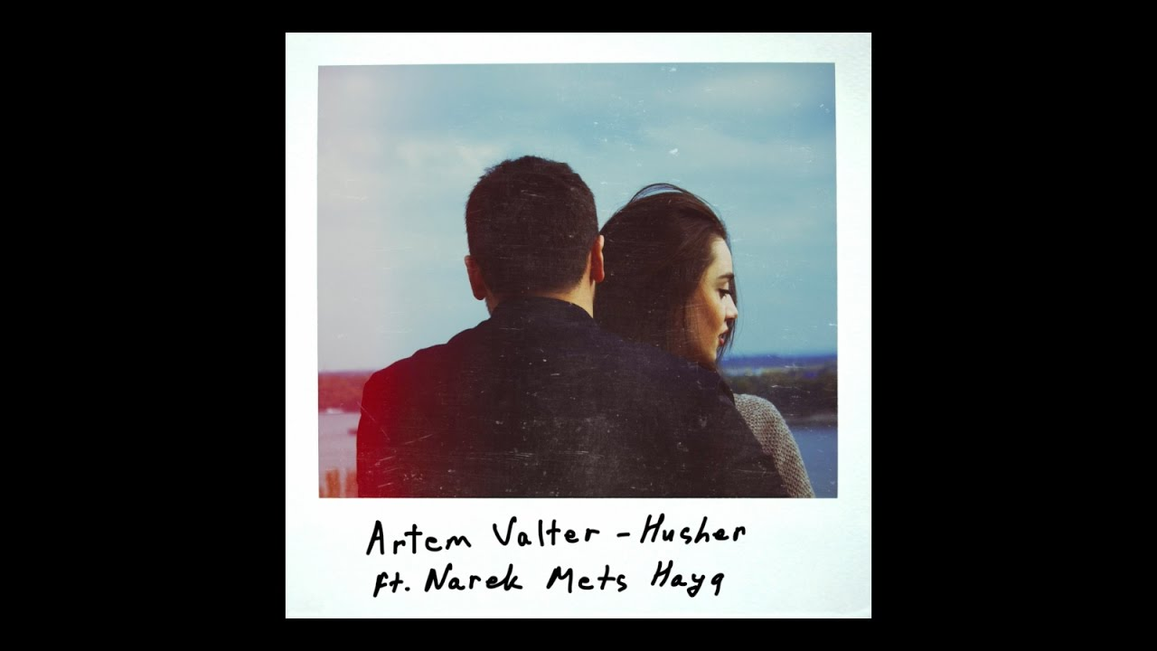 Download Artem Valter - Husher ft. Narek Mets Hayq (Lyric Video)