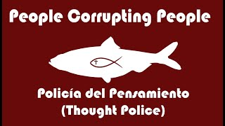 People Corrupting People (PCP) - Policia del Pensamiento