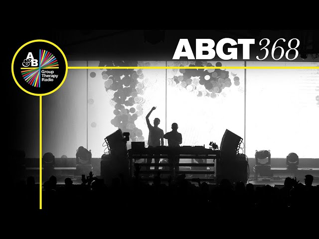 Group Therapy 368 with Above & Beyond and Kane