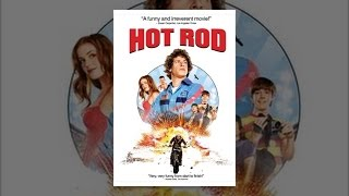 Hot Rod(Amateur stuntman Rod Kimble (ANDY SAMBERG) has a problem - his step-father Frank (IAN MCSHANE) is a jerk. Frank picks on Rod, tosses him around like a ..., 2012-05-05T10:56:43.000Z)