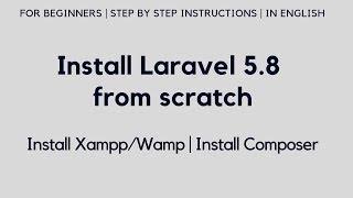 Gambar cover Install Laravel 5.8 from scratch | Install Xampp/Wamp | Install Composer | Run Laravel 5.8
