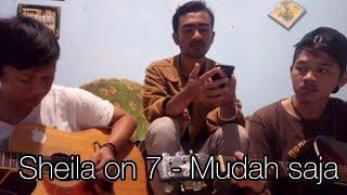 Gambar cover Sheila on 7 - Mudah saja (COVER) by : Rifqi Nur Daffa, Azhar Suganda, Ruli maulana