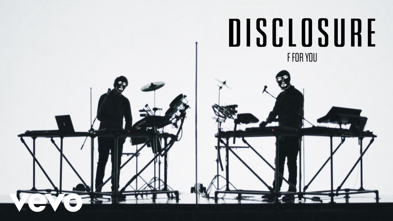 Disclosure - F Is For You