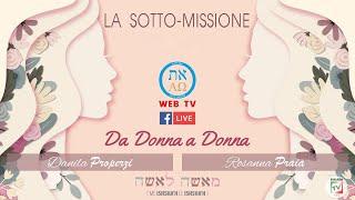 DA DONNA A DONNA -  LA SOTTOMISSIONE (Con Danila Properzi - Rosanna Praia - Susanna Mariotti)
