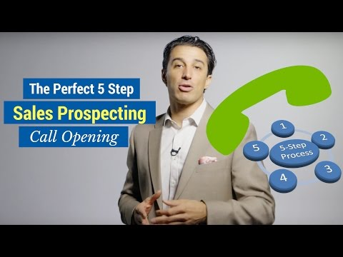 The Perfect 5 Step Sales Prospecting Call Opening