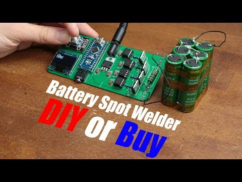Battery Spot Welder (CD Welder)    DIY or Buy