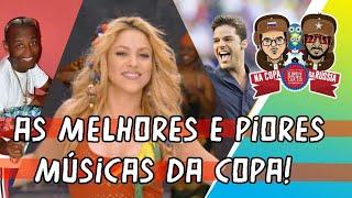 As melhores e piores músicas da Copa do Mundo!