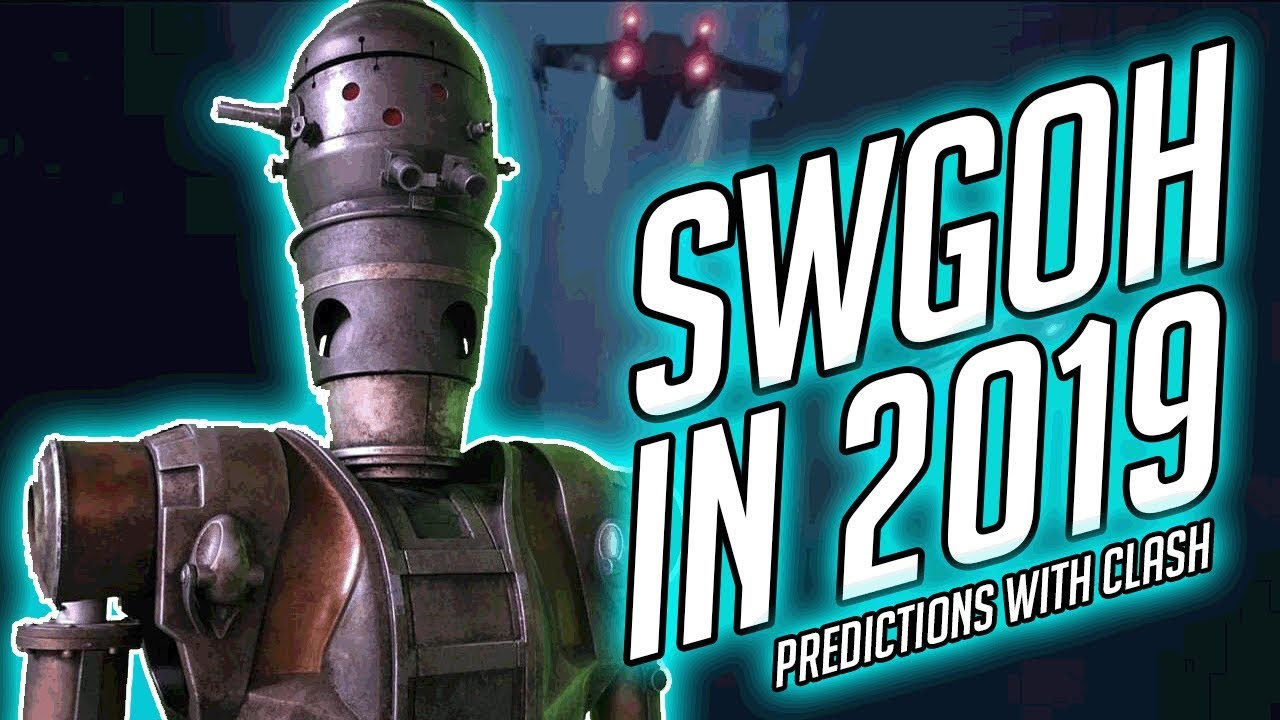 SWGOH 2019 Predictions and Speculation | Star Wars: Galaxy of Heroes