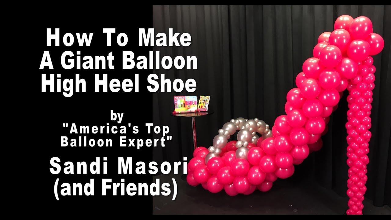 fb301c43 Giant Balloon High Heel Shoe ~ Step by Step Tutorial. Sandi Masori