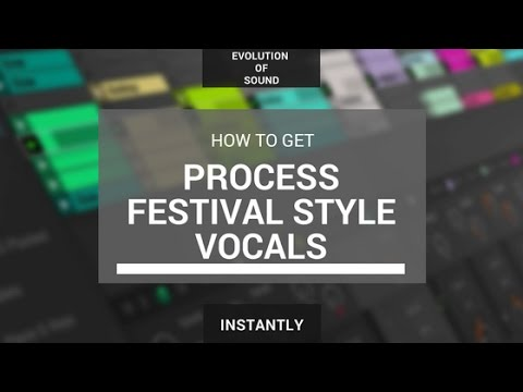 How To Make/Process Festival Style Vocals (FREE DOWNLOAD)