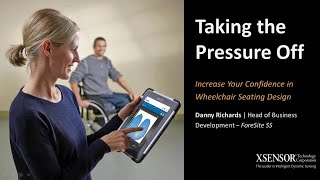 Taking the Pressure Off: Increase Your Confidence in Wheelchair Seating Design