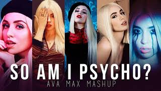 So Am I vs. Sweet but Psycho (AVA MAX MASHUP)