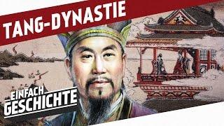 Die Tang-Dynastie - Golden aber ohne Glanz l DIE GESCHICHTE CHINAS