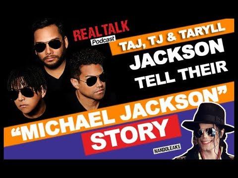 TAJ, TJ & TARYLL JACKSON TELL THEIR MICHAEL JACKSON STORY