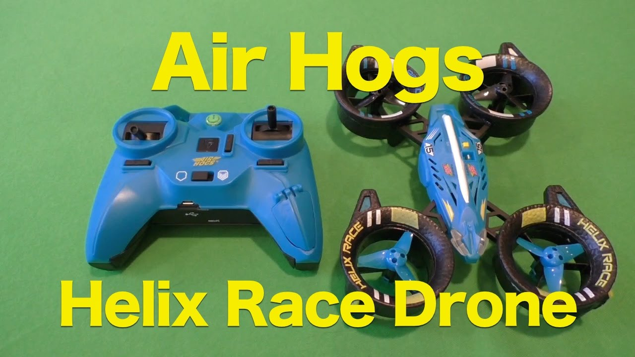 Air Hogs Helix Race Drone Review A Racing That Will Survive Crash