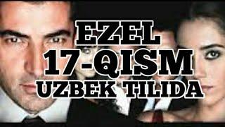 #Ezel #Turkkinolar  Ezel 17-Qism O'zbek tilida // Езел 17-Кисм Узбек тилида