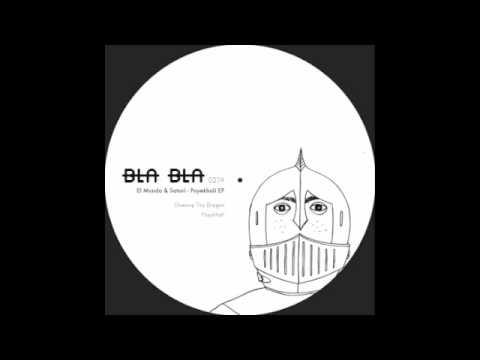 [BLA BLA 027] EL MUNDO & SATORI - CHASING...