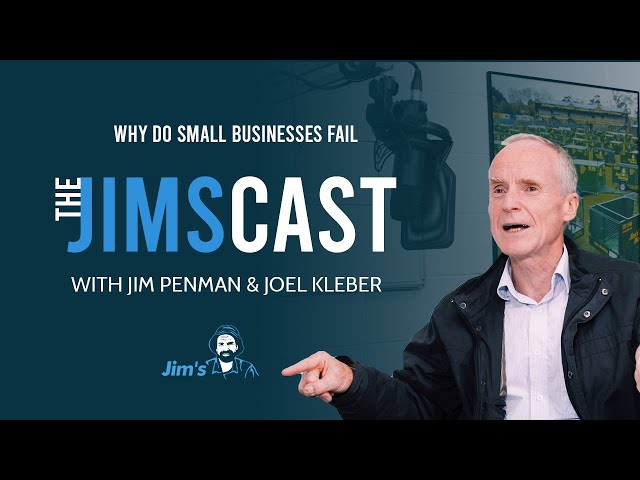 Why Do Small Businesses Fail? Jim Penman CEO of Jim's Group tells Joel Kleber why they do.