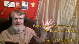 SIA - CHANDELIER : Bankrupt Creativity #274 - My Reaction Videos