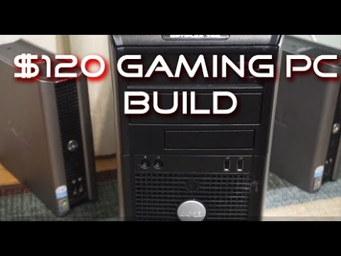 $120 Gaming PC Build