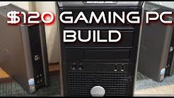 $120 Gaming PC Build