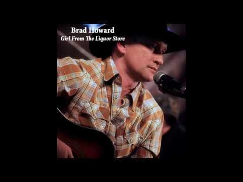 Brad Howard - Girl From The Liquor Store