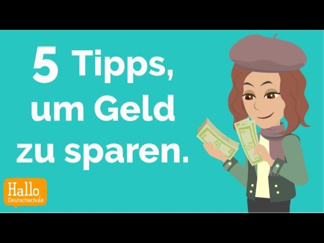 Deutsch lernen | 5 Tipps, um Geld zu sparen! | Wortschatz und Grammatik