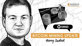 BTC036: Bitcoin Mining Update w/ Harry Sudock