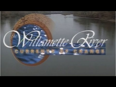 Willamette River: Currents of Change