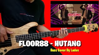 FLOOR88 HUTANG ~ BASS COVER BY LADOS [Headphone User]