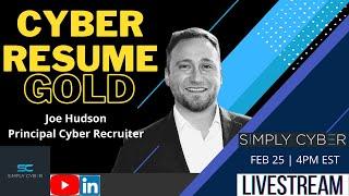 Expert Advice on Writing a Cyber Resume with Joe Hudson - Cyber Headhunter