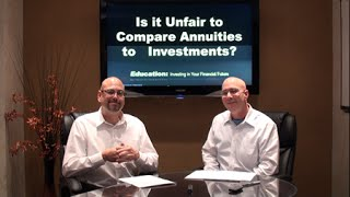 Is it Unfair to Compare Annuities to Investments?