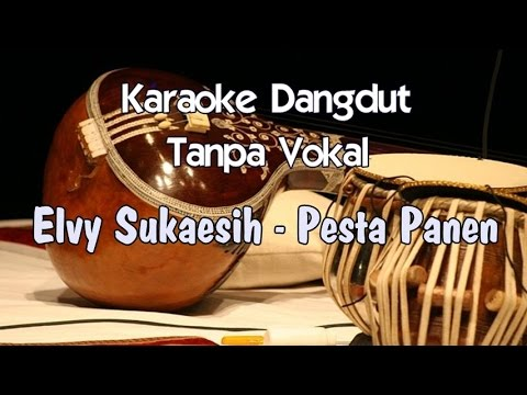 Karaoke Elvy Sukaesih - Pesta Panen (Tanpa Vokal)