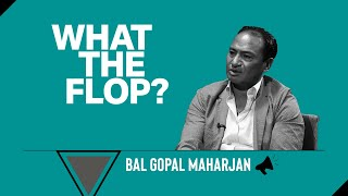 Bal Gopal Maharjan | (Coach) Nepal Football Team | What The Flop: Pandemic Airing | 15 April 2021