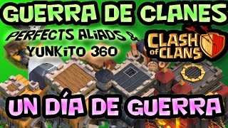Clash of Clans ||| Un dia de Guerra con Perfect Aliads ||| #024