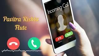 Official Pavitra Rishta Flute ringtone mp3 download | Free Ringtones | RingtonesCloud.com.