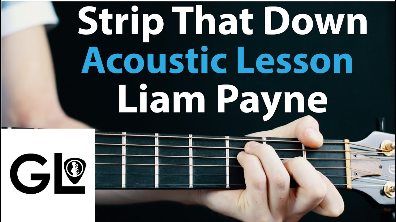 Liam Payne Strip That Down Acoustic Guitar Lesson Easy Beginner Youtube
