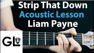 Liam Payne - Strip That Down: Acoustic Guitar Lesson EASY Beginner