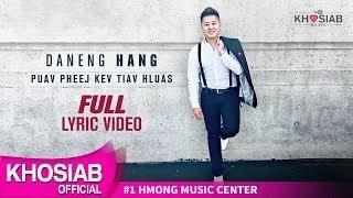 Daneng Hang - Puav Pheej Kev Tiav Hluas (Official Lyric Video) 07.11.2018