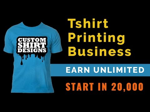 Tshirt Printing Business Start In 20 To
