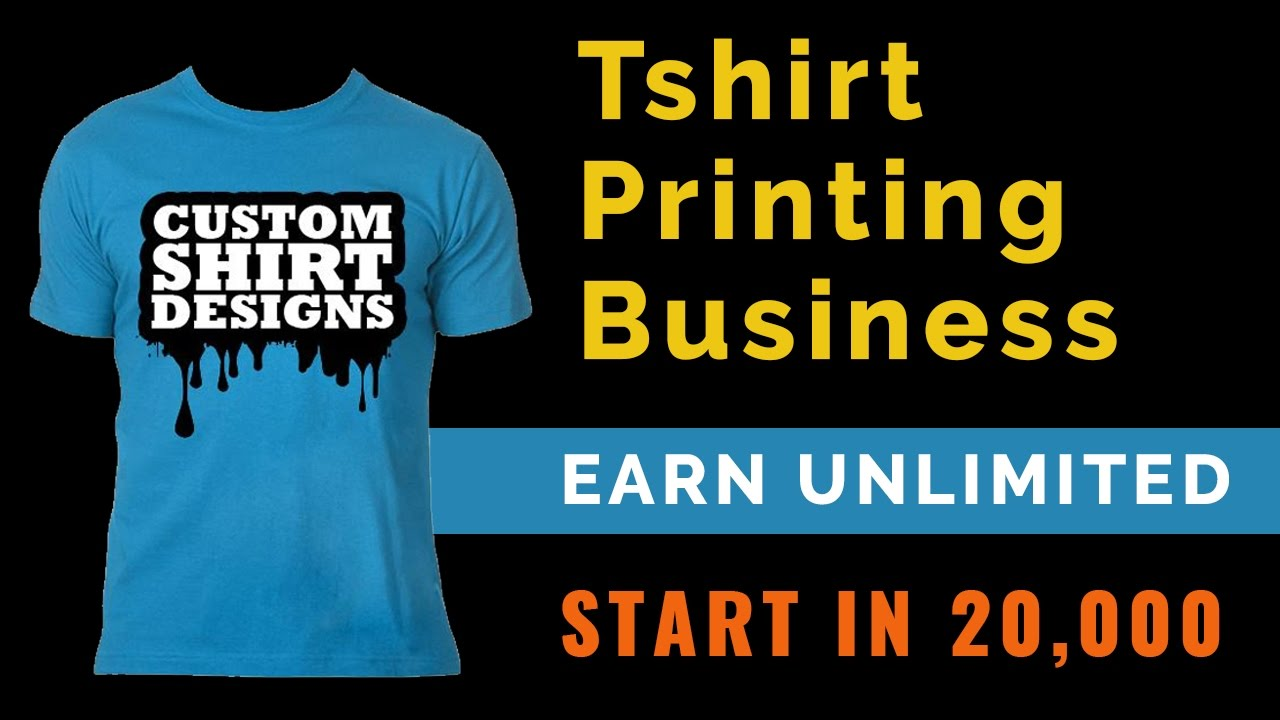 T Shirt Design Business Near Me: Tshirt printing business start in 20 to 40000 earn unlimited - YouTuberh:youtube.com,Design
