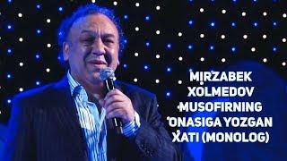 Mirzabek Xolmedov - Musofirning onasiga yozgan xati (Monolog)