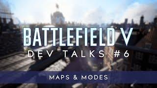 Battlefield V Dev Talks: Maps & Modes
