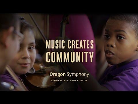 Oregon Symphony - Music Creates Community