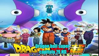 Descargar Dragon ball Super Capitulo 79 HD Por Mega