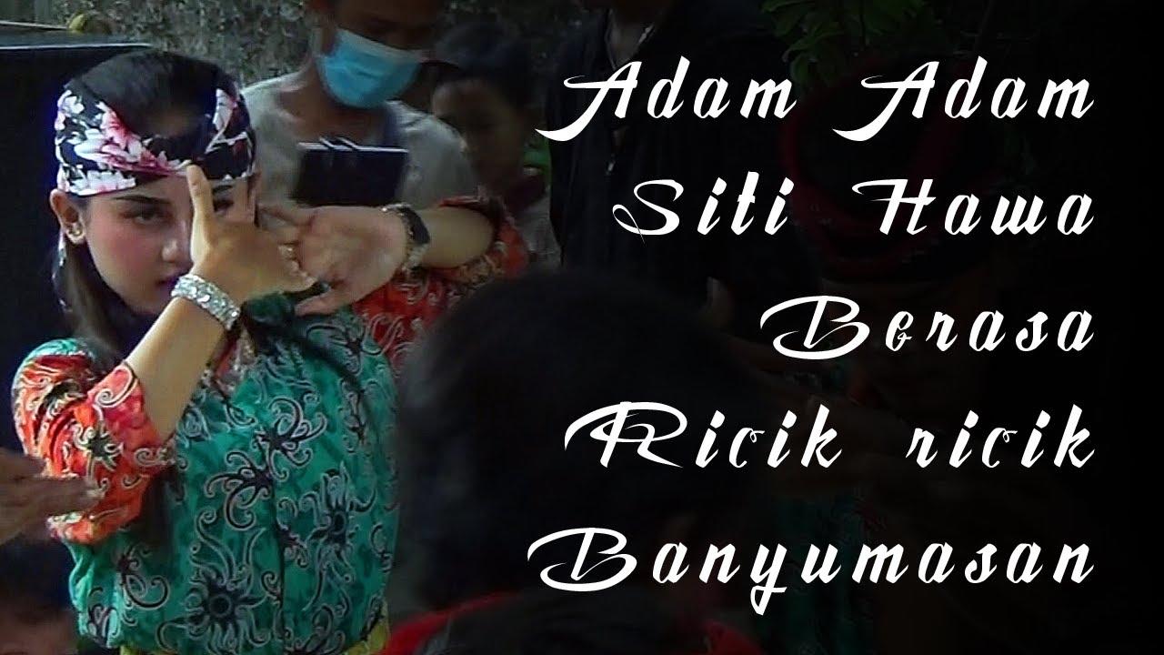 ADAM ADAM SITI HAWA BERASA RICIK RICIK BANYUMASAN EBEG SAWUNGGALING PADAHERANG