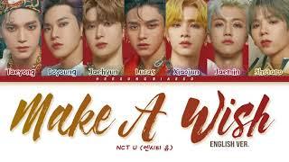 Download NCT U Make A Wish (Birthday Song) (English Ver) Lyrics (엔시티 유 가사) [Color Coded Lyrics Han/Rom/Eng]